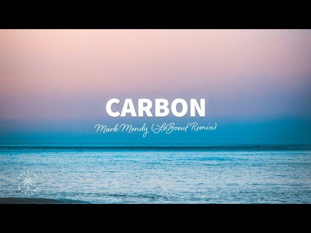 Mark Mendy ft. Conan Mac - Carbon (Lyrics) Le Boeuf Remix