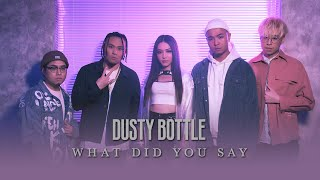 Dusty Bottle - 《What Did You Say》MV