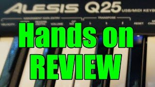 Alesis Q25 usb midi controller hands on review