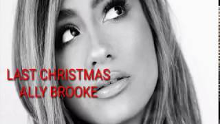 Last Christmas - Ally Brooke (Lyrics)