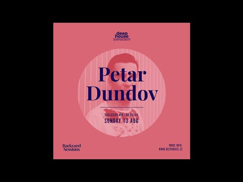 Deep House Sweden / Backyard Sessions Podcast Petar Dundov