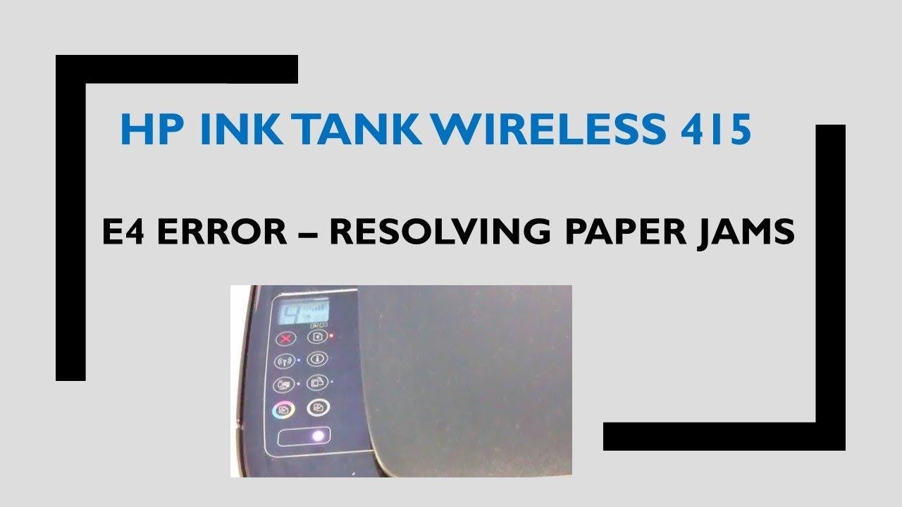 HP Ink Tank Wireless 410   415   418   419 : E4 errors Removing Paper Jams  errors