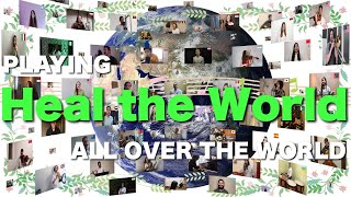 Heal the World - Michael Jackson Cover By Musicians From All Over The World