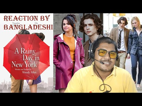 A Rainy Day in New York  movie Trailer Reaction by Bangladeshi.কেন দেখবেন ei Movie?2020 Selena Gomez