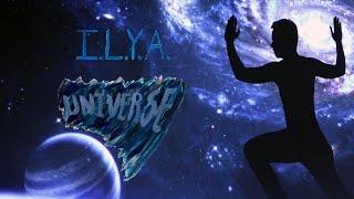 I.L.Y.A. - Universe (Starring Anastasia Gorlova)(The video for