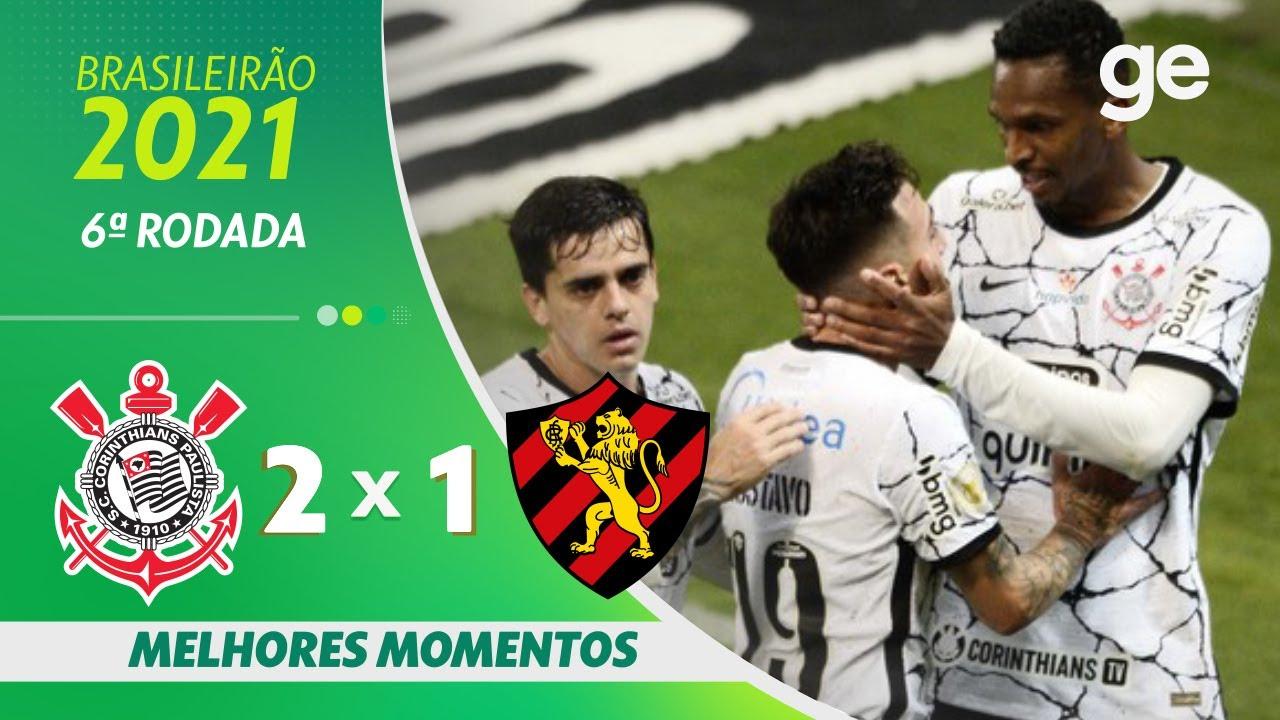 CORINTHIANS 2 X 1 SPORT  | MELHORES MOMENTOS | 6ª RODADA BRASILEIRÃO 2021 | ge.globo