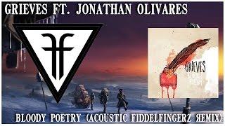 Grieves ft. Jonathan Olivares - Bloody Poetry (Fiddel Fingerz Acoustic Edit)