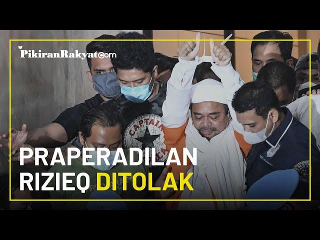 [BREAKING] Permohonan Praperadilan Rizieq Shihab Ditolak Hakim, Kasus Hukum akan Terus Berlanjut