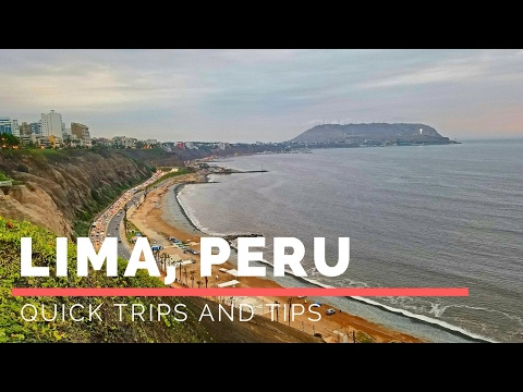 Quick Trips and Tips: Lima Peru