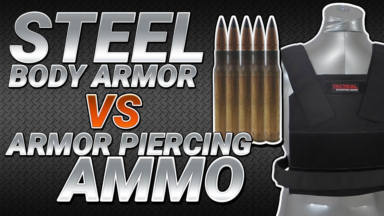 Steel Body Armor VS Armor Piercing Ammo