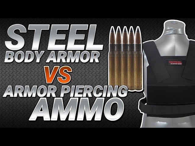 Steel Body Armor VS Armor Piercing Ammo