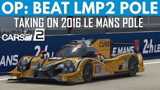 Can I Beat LMP2 Le Mans Pole Position? (Project CARS 2)