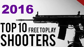Top 10 Free To Play FPS Games of 2016 for PC! [1080p] HD