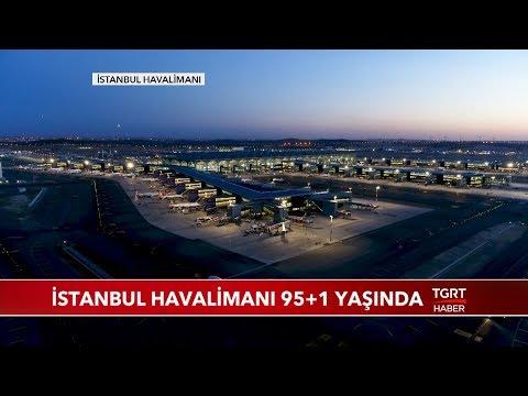 İstanbul Havalimanı 95+1 Yaşında