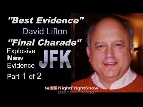 "Best Evidence David Lifton ""Final Charade"" Explosive New JFK Evidence Part 1 of 2 Night Fright Show"