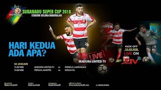 MADURA UNITED VS PERSELA LAMONGAN -SURAMADU SUPER CUP 2018 -