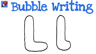 How to Draw Bubble Writing Real Easy - Letter L