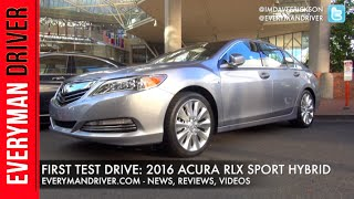 Here's the 2016 Acura RLX Sport Hybrid First Drive on Everyman Driver