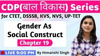 Gender As Social Construct  | Lesson-19 | for CTET, DSSSB, KVS-2019