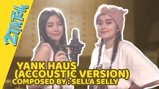 Cover images 2TikTok (Sella Selly & Gladys) - Yank Haus (Accoustic Version)