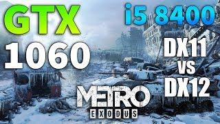 Metro Exodus : GTX 1060 - i5 8400 (DX11 vs DX12)