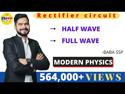 5.Rectifier circuit | half wave and full wave rectifier | modern physics