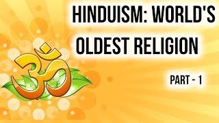Hinduism origin history facts & beliefs Part 1, Major religions of world series 1