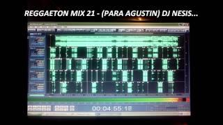 REGGAETON MIX 21 - (PARA AGUSTIN) - DJ NESIS...