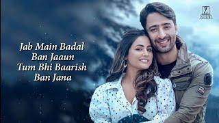 Jab Mai Badal Ban Jau Tum Bhi Baarish Ban Jana | Baarish Ban Jana Full Song With Lyrics Payal Dev