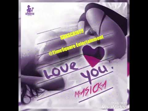 Masicka - Love You (Official Audio) August 2017