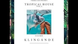 Thomas Jack Presents - Klingande - Tropical House Vol. 4