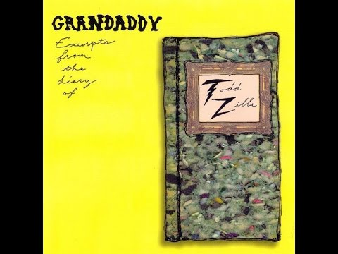 Grandaddy - Excerpts from the Diary of Todd Zilla (2005) [Full Album]