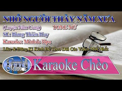 [Karaoke Chèo Minhdc Hpu] Nhớ Người Thầy Năm Xưa (LNC) - Tone Nữ - SL Hưng Thiên Huy