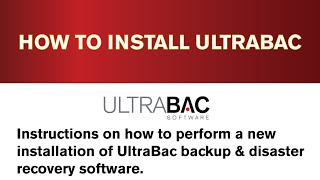 How to Install UltraBac Backup and Disaster Recovery Software