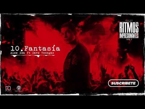 10. Fantasía - Alex Zea Ft Dave Venegas