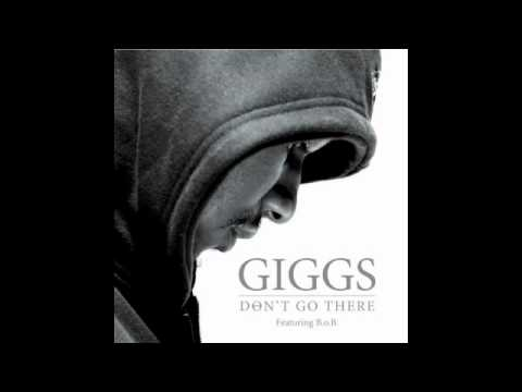 Don't Go There- Giggs feat B.O.B Lyrics
