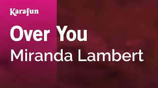 Karaoke Over You - Miranda Lambert *