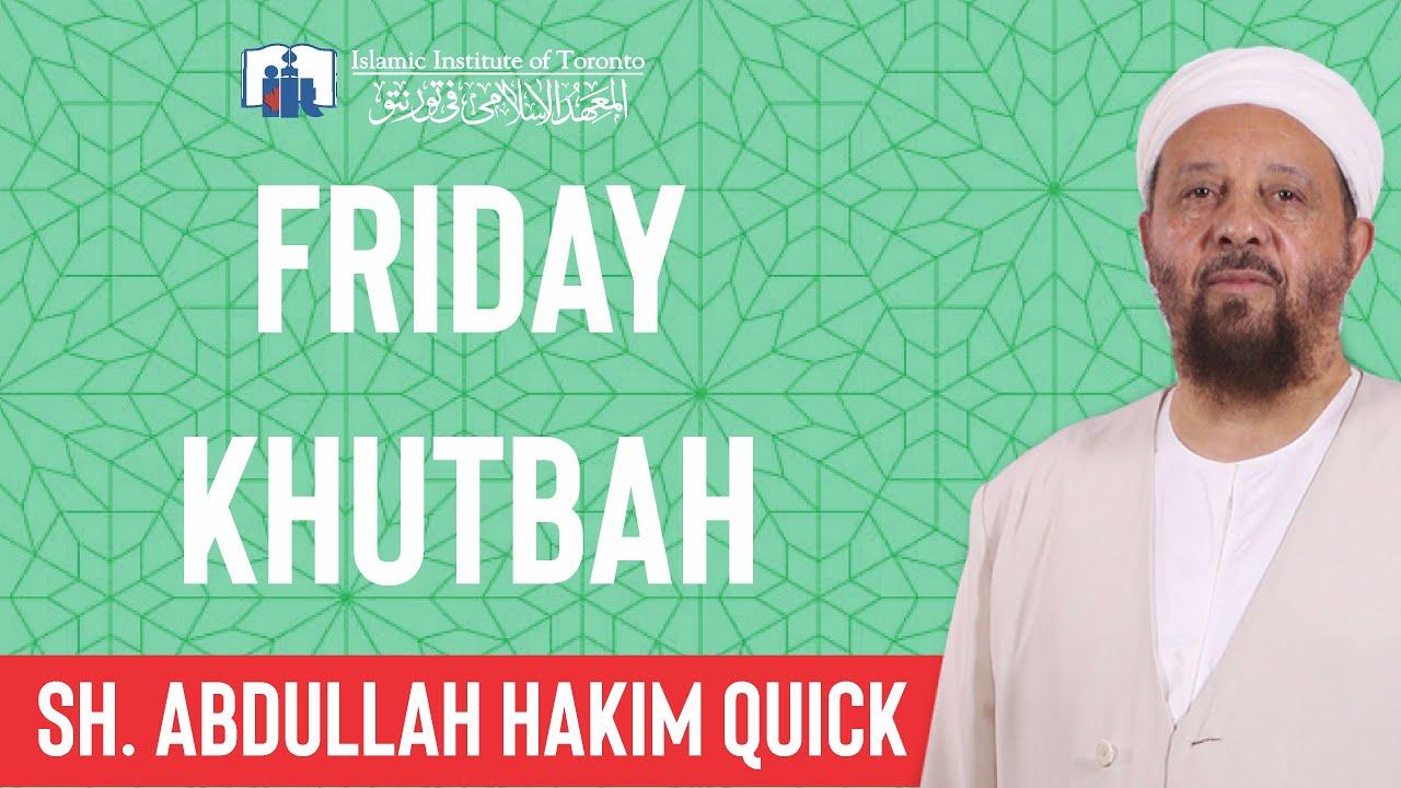 Download Friday Khutbah   Sh. Abdullah Hakim Quick   Islamic Institute of Toronto