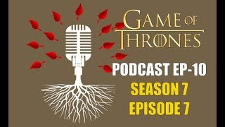 Game of Thrones Podcast w/RedTeamReview Ep.10: Season 7 Episode 7 The Dragon and the Wolf