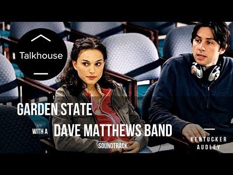 If GARDEN STATE Had a Dave Matthews Band  – Kentucker Audley