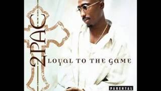 2Pac - Loyal To The Game [DJ Quik Remix] [16/16 Loyal To The Game]