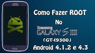 Como Fazer Root no Galaxy S3(GT-I9300),Android 4.1 E 4.3 (2014)