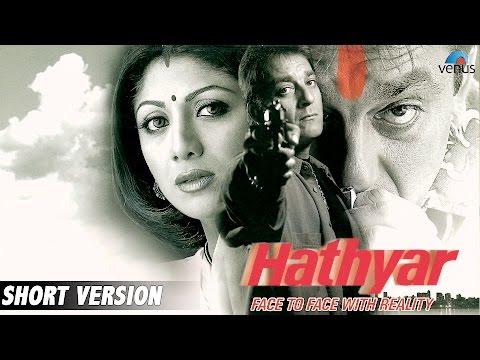 Hathyar   Short Version   Sanjay Dutt, Shilpa Shetty, Namrata Shirodkar, Sachin Khedekar  