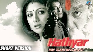 Hathyar | Short Version | Sanjay Dutt & Shilpa Shetty |