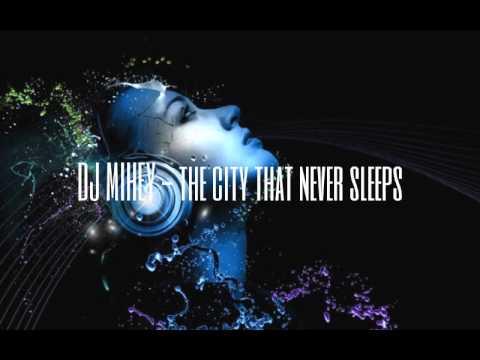 DJ MIHEY - the city that never sleeps