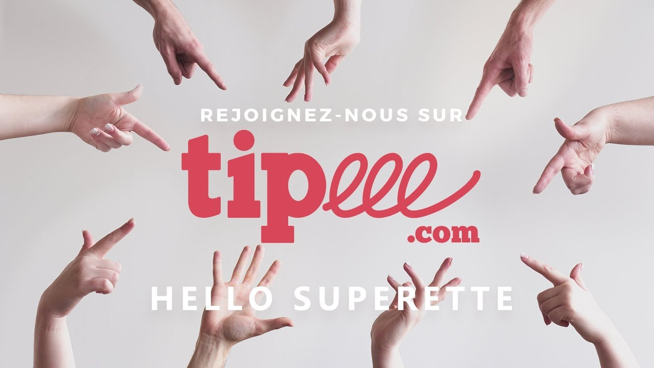 ON EST SUR TIPEEE ! - HELLO SUPERETTE