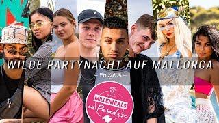 Wilde Partynacht auf Mallorca | Millennials in Paradise | Folge 3
