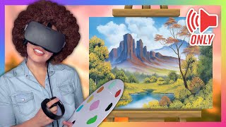 I tried following a Bob Ross Tutorial in VR!