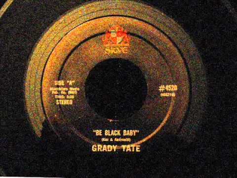 Grady Tate - Be Black Baby