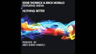 erick morillo eddie thoneick nothing better feat shena an21 max vangeli remix